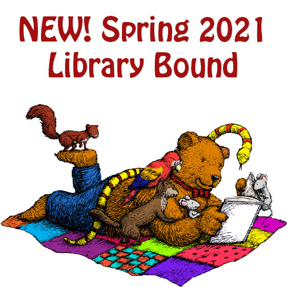 NEW! Spring 2021 Library Bound